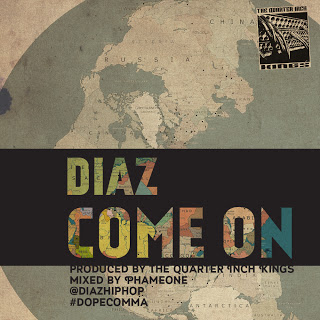 Diaz-Come On (prod. by The Quarter Inch Kings) COVER