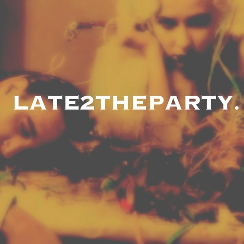 late2theparty