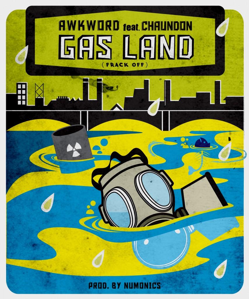 AWKWORD-ft.-Chaundon-Gas-Land-Frack-Off-prod.-by-Numonics-ART