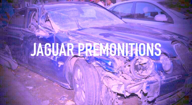 JAGUAR PREMONITIONS