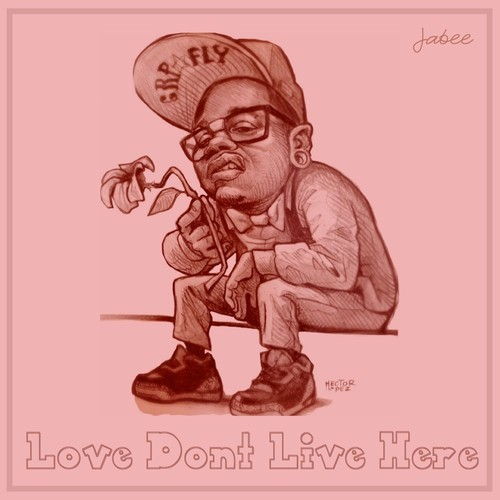 jabee love dont live here
