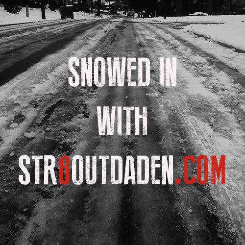 snowed in str8outdaden