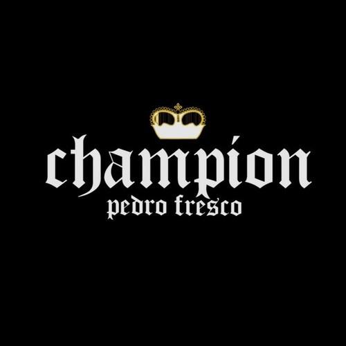 Nugget Champ Berbahaya: Pedro Fresco: CHAMPION (Prod. By Nugget