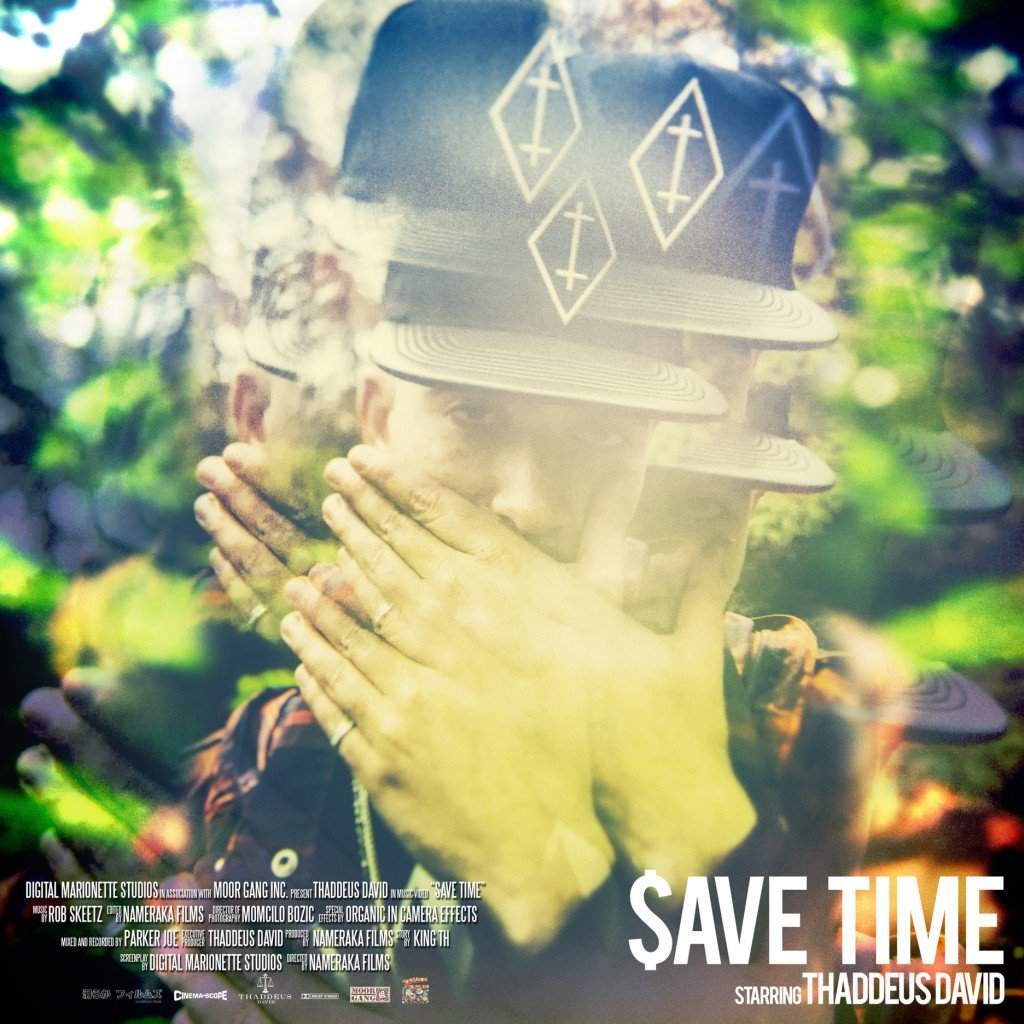 Thaddeus David -SAVE TIME- Music Video