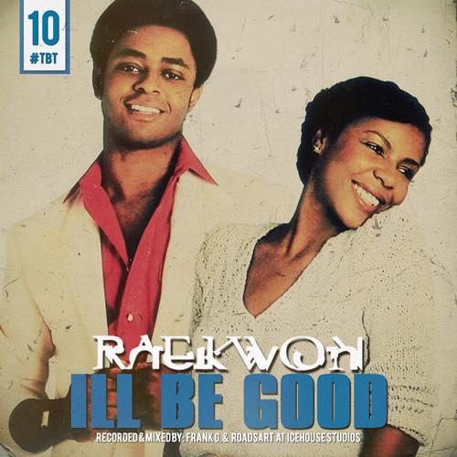 Raekwon ill be good