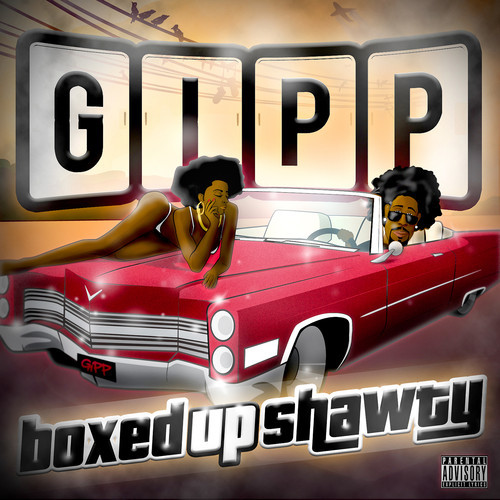 Gipp Boxed up shawty
