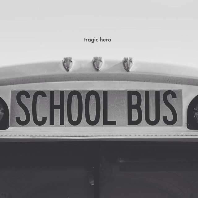 Tragic Hero School Bus