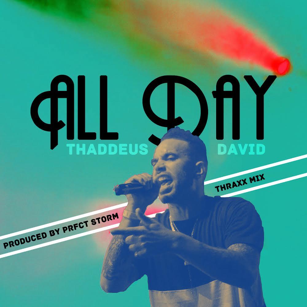 Thaddeus David All Day