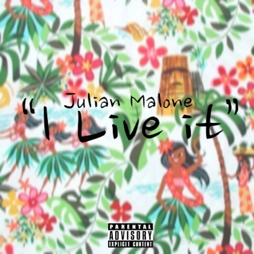 julian-malone-i-live-it