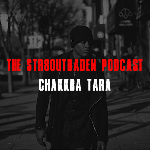 Chakkra Tara Str8OutDaDen Podcast