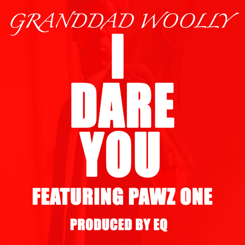 Granddad Woolly I dare you