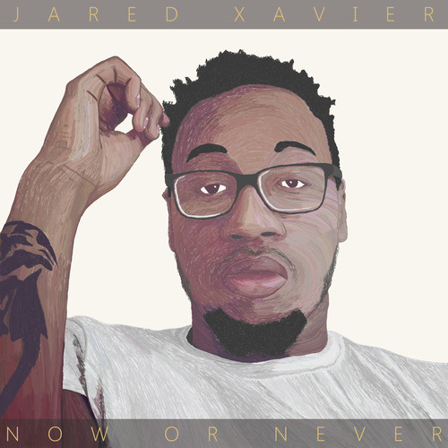 jared xavier now or never
