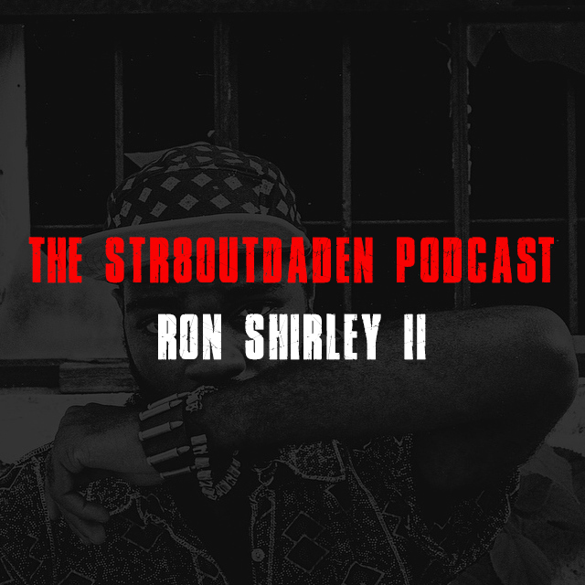 ron shirley ii str8outdaden podcast