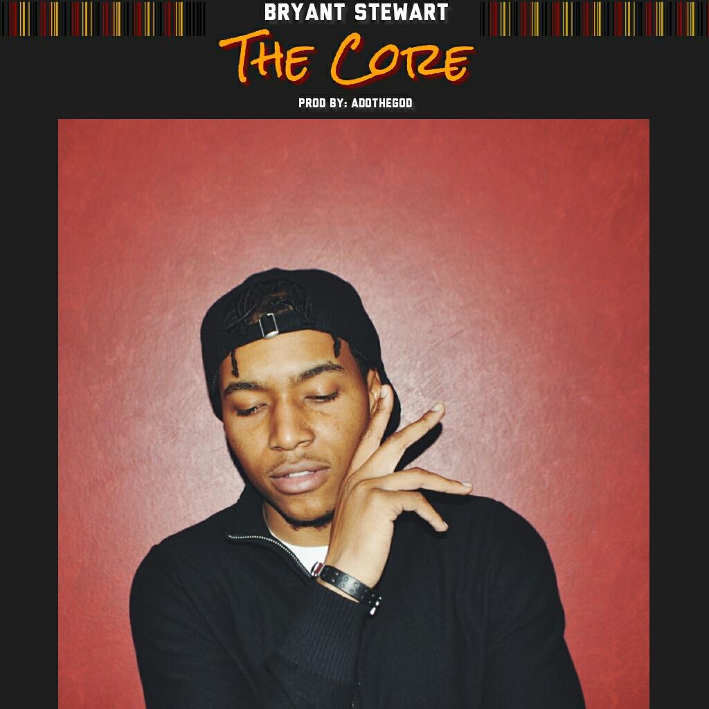 Bryant Stewart - The Core