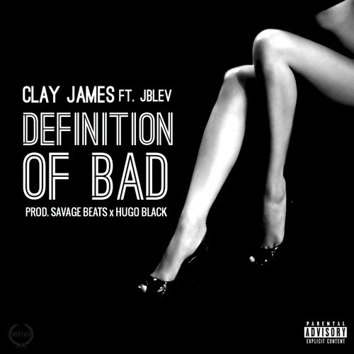 Clay James Definition of Bad