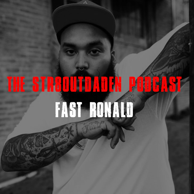 Fast Ronald Str8OutDaDen Podcast