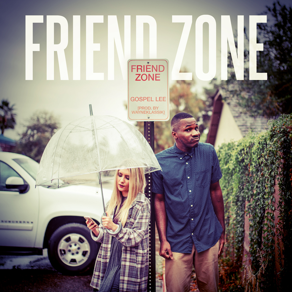 Gospel Lee Friend Zone