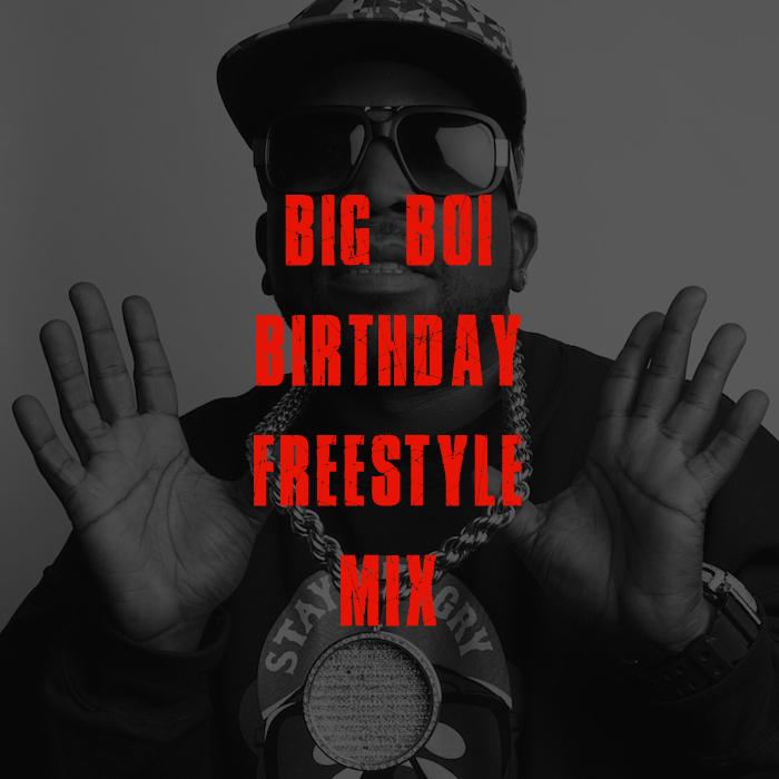 big boi birthday freestyle mix