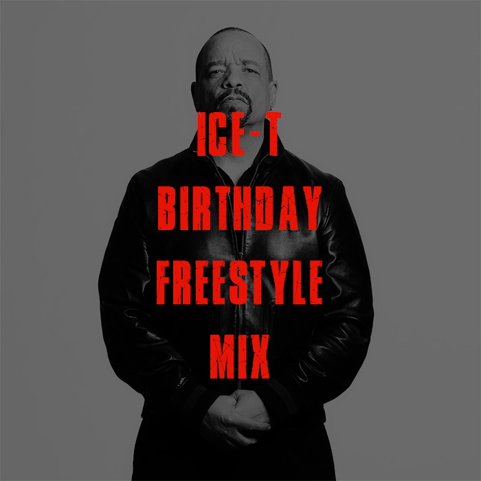 ice-t birthday freestle mix
