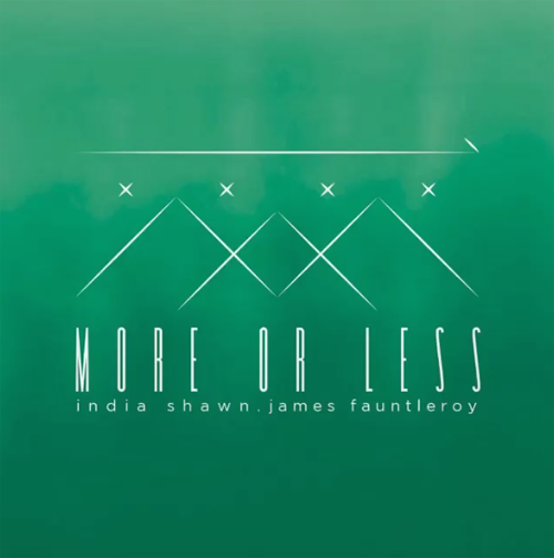india-shawn-james-fauntleroy-more-or-less