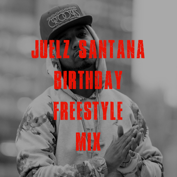 juelz santana birthday freestyle mix