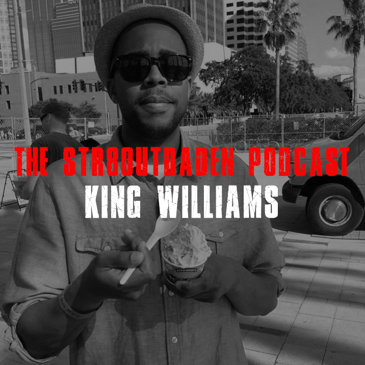 King Williams Str8OutDaDen Podcast