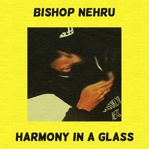 bishop nehru harmony in a glass