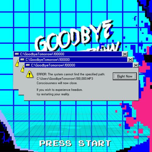 goodbye-tomorrow-error 100k
