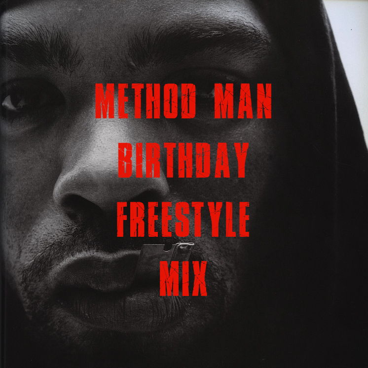 method man birthday freestyle mix