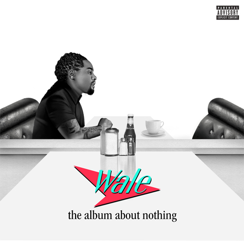 wale-taan-3 The Album About Nothing