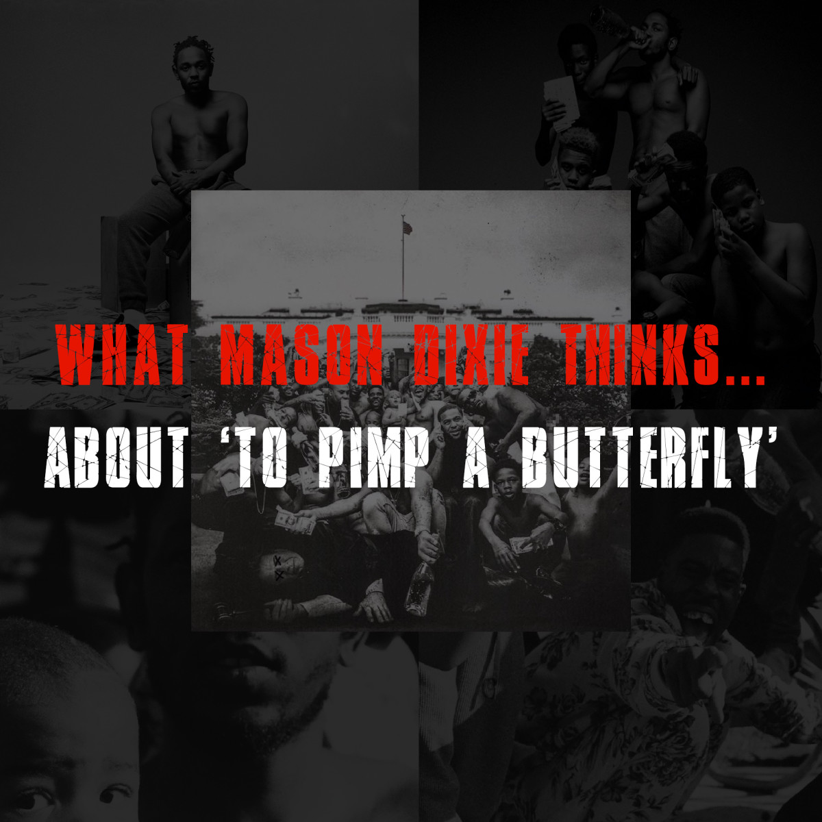 What Mason Dixie Thinks...About 'To Pimp A Butterfly'