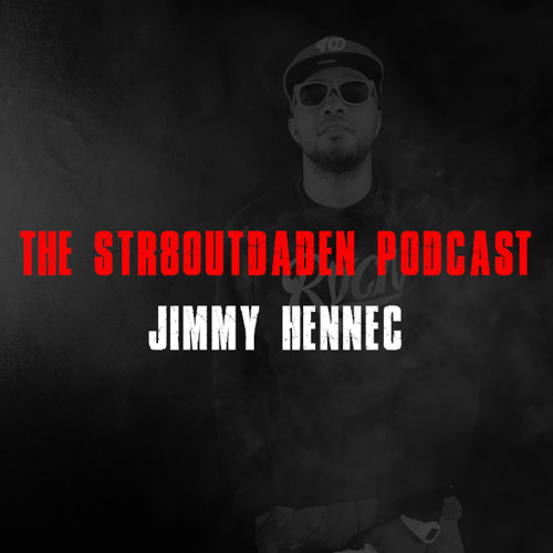 Jimmy Hennec Str8OutDaDen Podcast