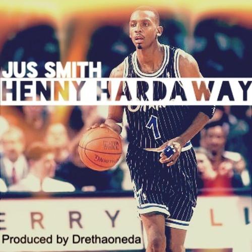 Jus Smith Henny Hardaway