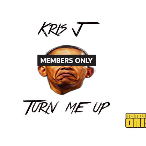 Kris J Turn Me Up