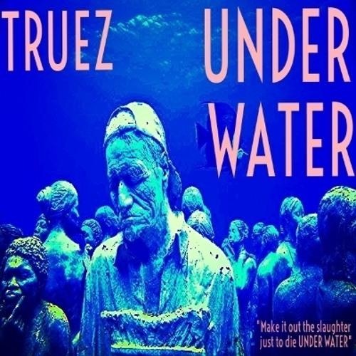 Truez Under Water