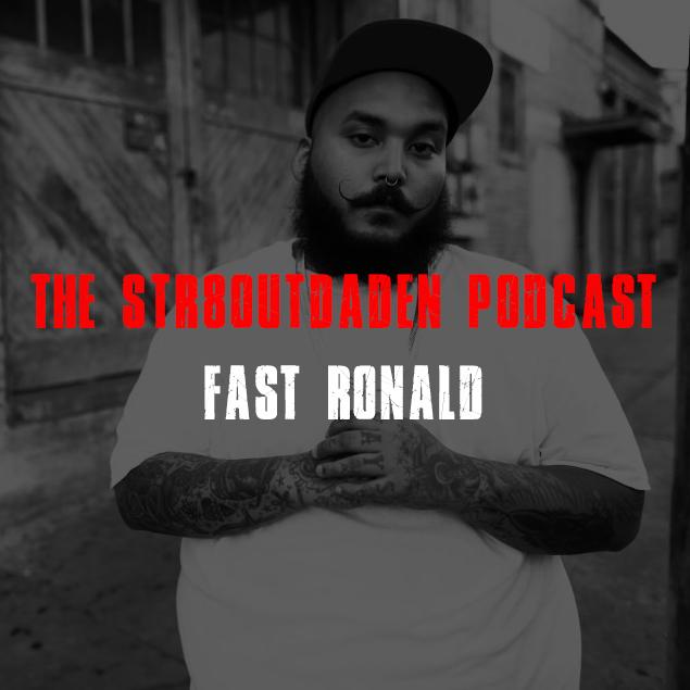 fast ronald str8outdaden podcast