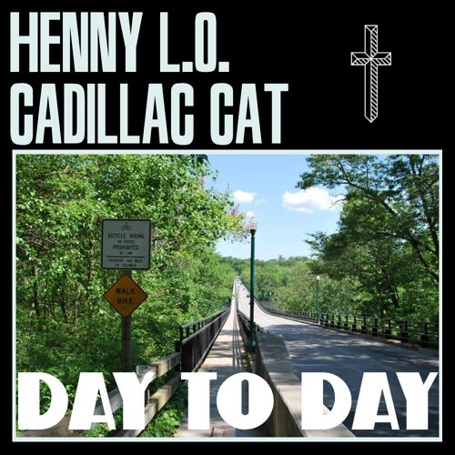 henny lo cadillac cat day to day