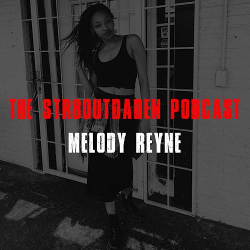 melody reyne str8outdaden podcast