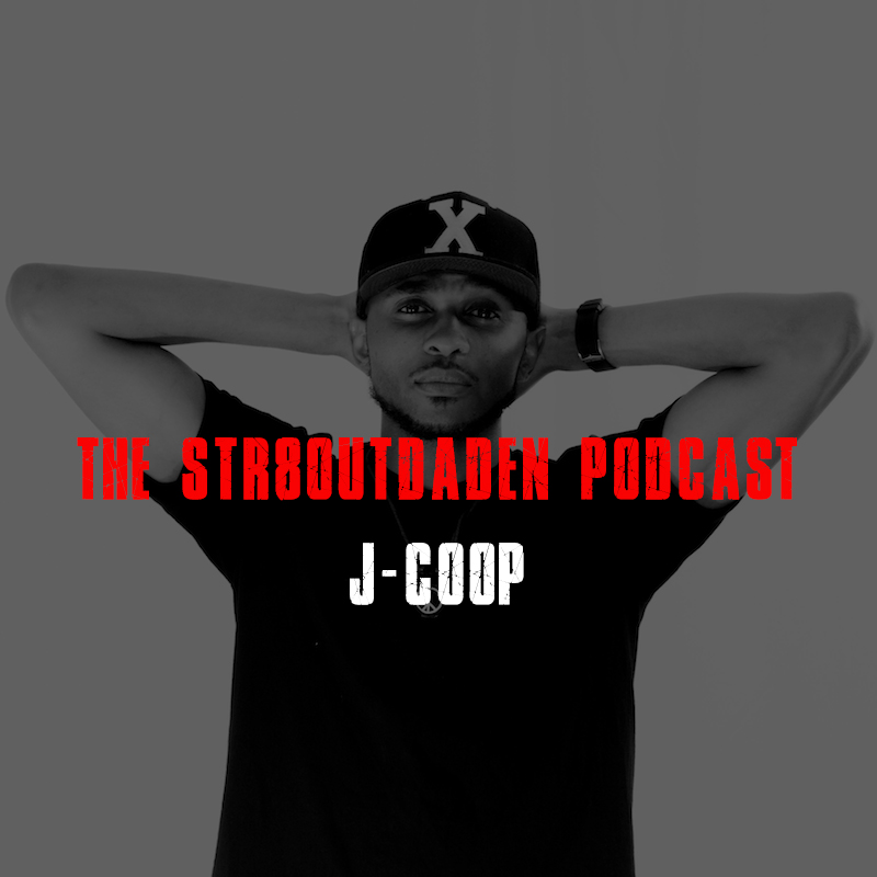 J-Coop Str8OutDaDen Podcast