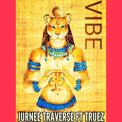 Jurnee Traverse- VIBE Feat. Truez