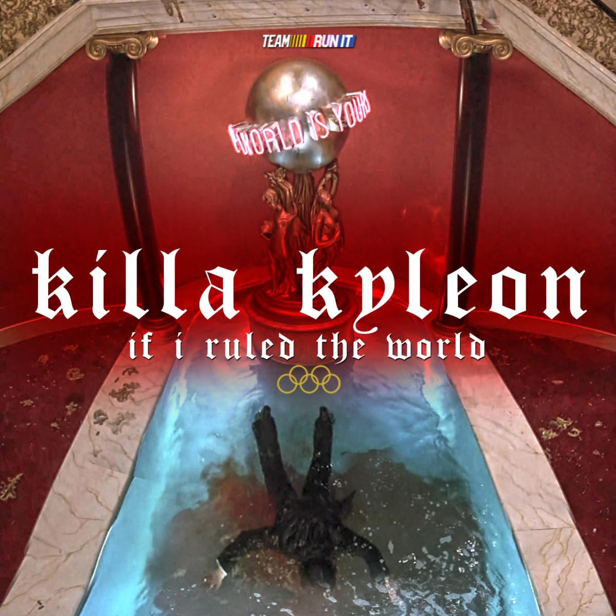 Killa Kyleon If I Ruled The World