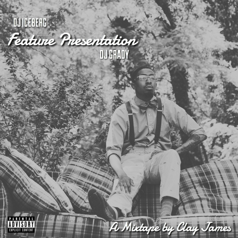 Clay James: Feature Presentation (Mixtape)