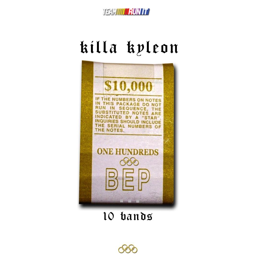 Killa Kyleon 10 Bands