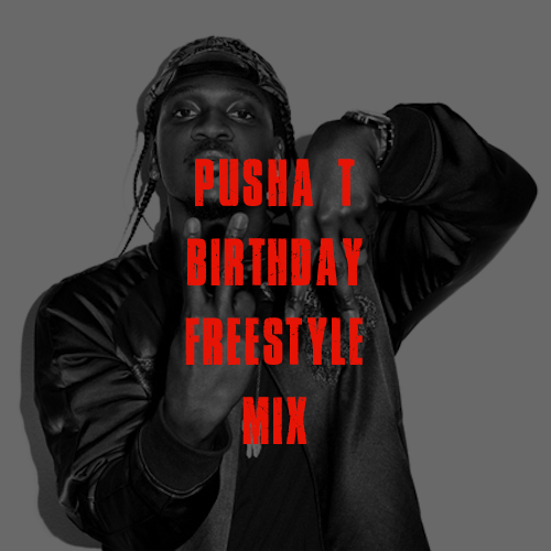 pusha t birthday freestyle