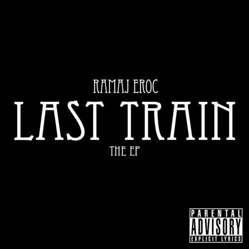 ramaj eroc last train