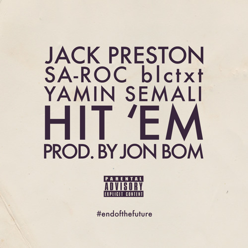 Jack Preston - Hit 'Em Feat. Sa-Roc, blctxt & Yamin Semali