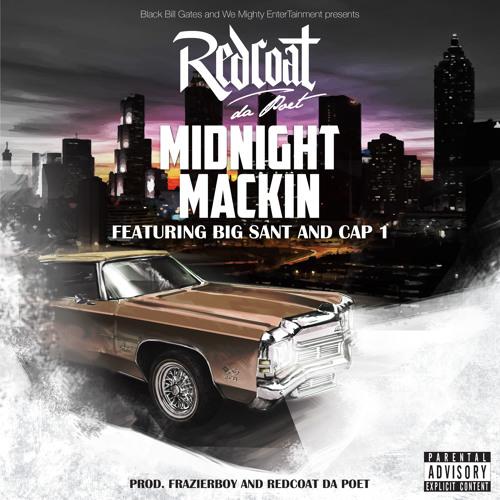 Redcoat Da Poet - Midnight Mackin Feat. Big Sant & Cap 1