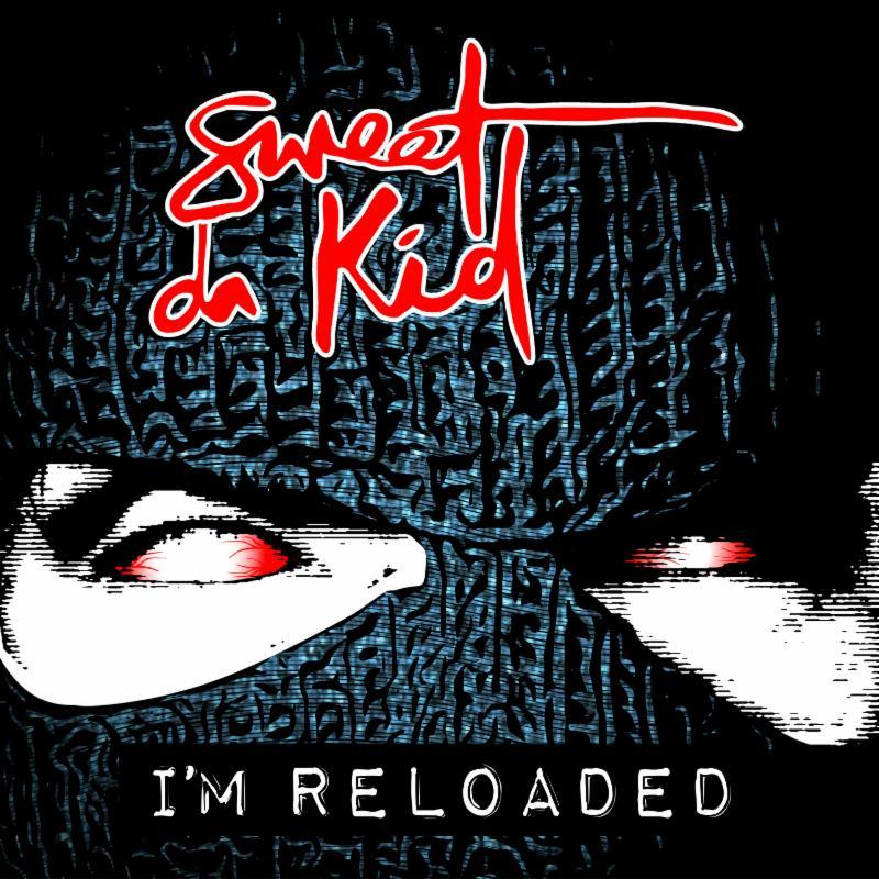 Sweet da Kid I'm Reloaded