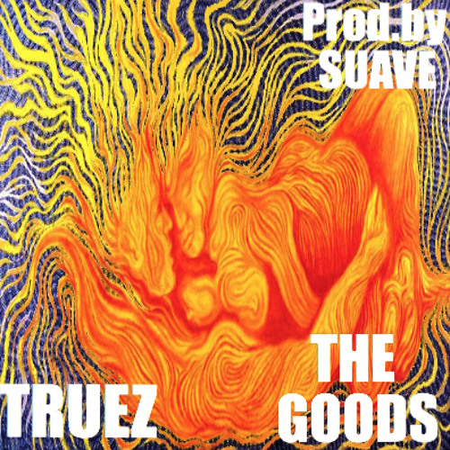 Truez The Goods