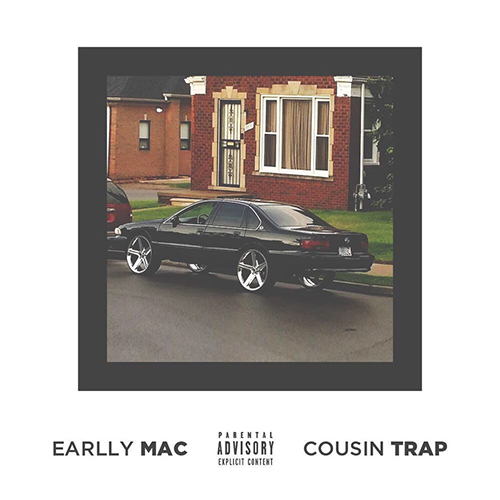 earlly-mac-cousin-trap